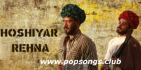 Hoshiyar Rehna Song Lyrics – BaadShaho