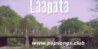 Laapata Song – Abhishek Chapke