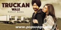 Truckan Wale Song Lyrics – Ranjith Bawa