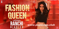 Fashion Queen Song lyrics – Ranchi Diaries