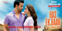 Bas Ek Baar Song Lyrics – Soham Naik