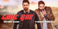 Love You Song – Sharry Mann